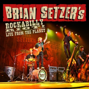 Brian Setzer's Rockabilly Riot! Live From The World Album Cover